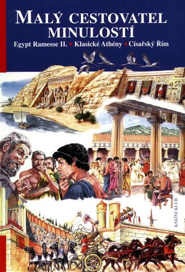 Malý cestovatel minulostí: Egypt Ramesse II., Klasické Athény, Císařsk