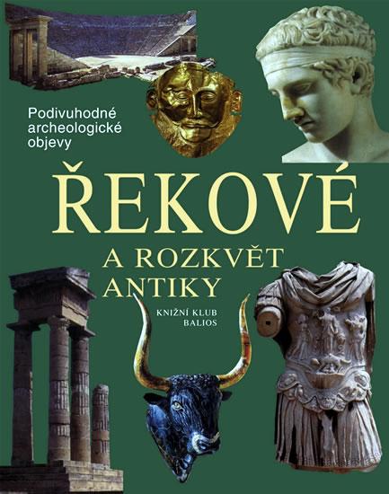 Řekové a rozkvět antiky - Podivuhodné archeologické objevy