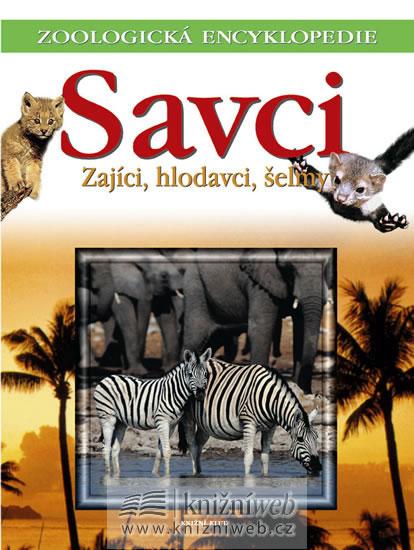 Zoologická encyklopedie - Savci/2 - Zajíci, hlodavci, šelmy
