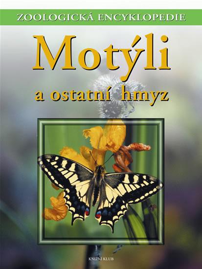 Zoologická encyklopedie - Motýli a ostatní hmyz