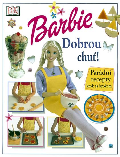 Barbie, dobrou chuť! - Parádní recepty krok za krokem