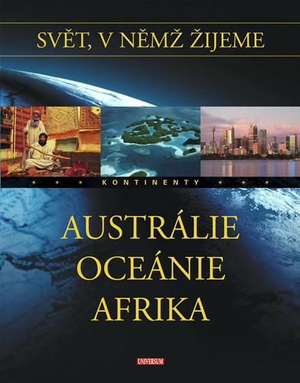 Svět, v němž žijeme 4. díl - Austrálie, Oceánie, Afrika