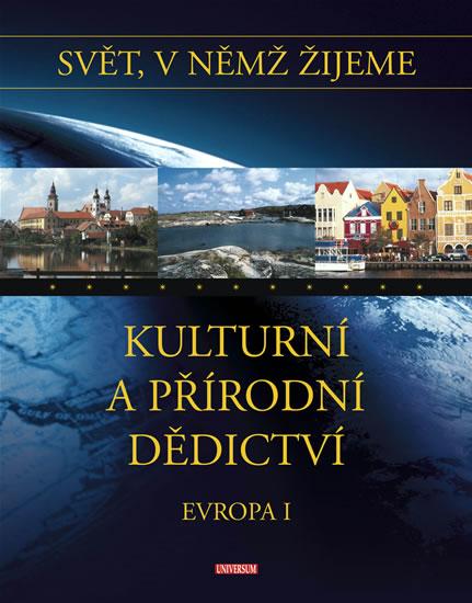 Svět, v němž žijeme - 11. díl - Kulturní a přírodní dědictví - Evropa I