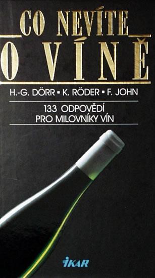 Co nevíte o víně (133 odpovědí pro milovníky vín)