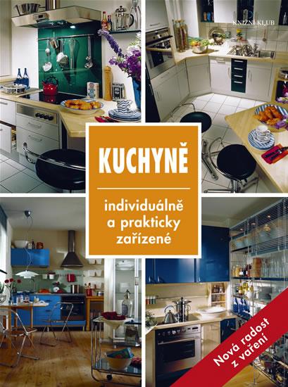 Kuchyně - individuálně a prakticky zařízené
