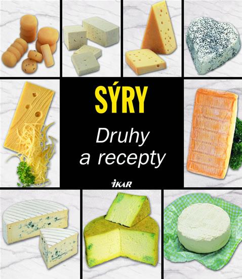 Sýry - Druhy a recepty