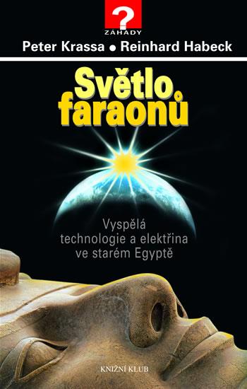 Světlo faraonů - Vyspělá technologie a elektřina ve starém Egyptě