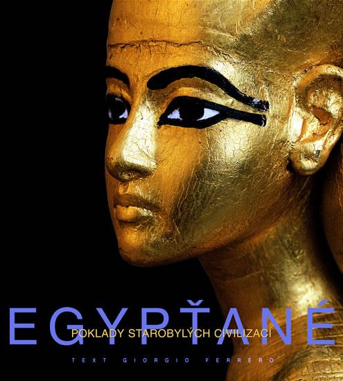 Egypťané - Poklady starobylých civilizací