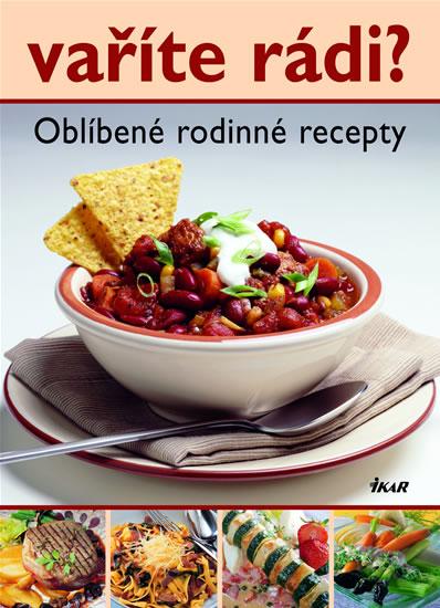 Vaříte rádi? - Oblíbené rodinné recepty