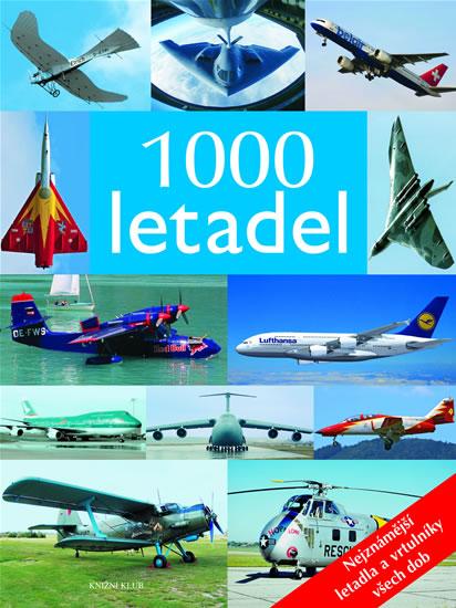 1000 letadel - Nejznámější letadla a vrtulníky všech dob