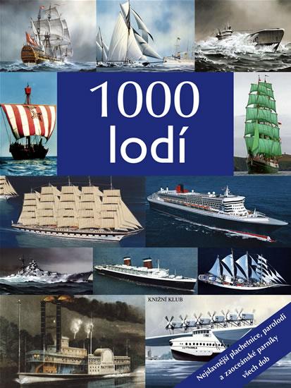 1000 lodí - Nejslavnější plachetnice, parolodi a zaoceánské parníky všech dob