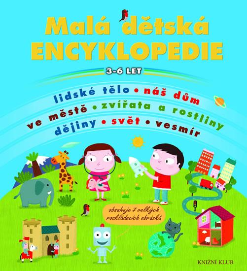 Malá dětská encyklopedie  - pro děti 3 - 6 let