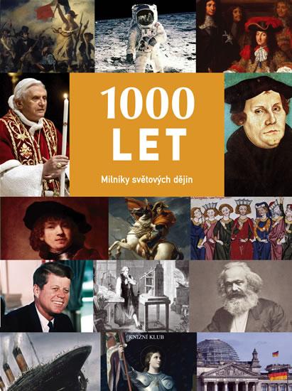 1000 let. Milníky světových dějin