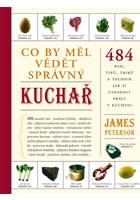 Detail titulu Co by měl vědět správný kuchař - 484 rad, tipů, triků a technik jak si usnadnit práci v kuchyni