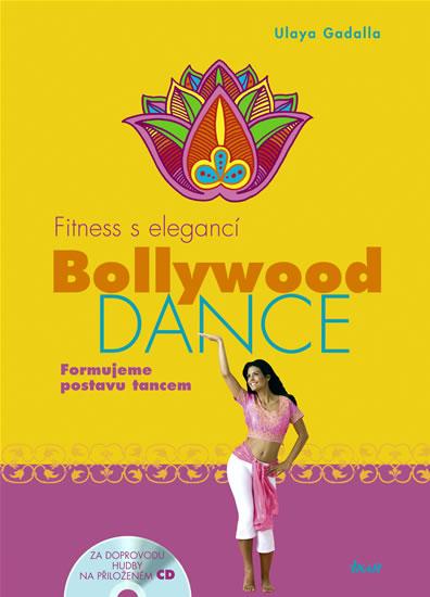 Fitness s elegancí: Bollywood Dance - Formujeme postavu tancem (za doprovodu hudby na přiloženém CD)