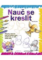 Detail titulu Nauč se kreslit 1 - Příručka, která tě krok za krokem naučí kreslit vše, co vidíš kolem sebe