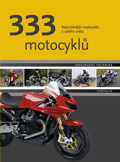 333 motocyklů - Nejznámější motocykly z celého světa