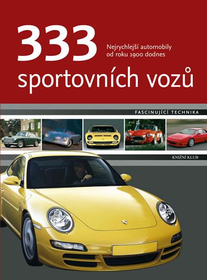 333 sportovních vozů - Nejrychlejší automobily od roku 1900 dodnes