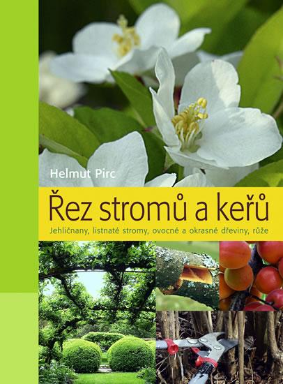 Knizniklub.cz: Řez stromů a keřů - Jehličnany, listnaté stromy, ovocné a okrasné dřeviny, růže