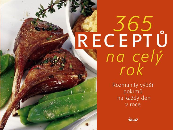 365 receptů na celý rok - Rozmanitý výběr pokrmů na každý den v roce