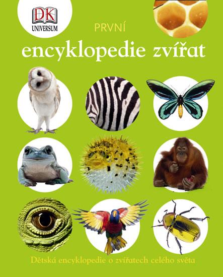 První encyklopedie zvířat - Dětská encyklopedie o zvířatech celého světa