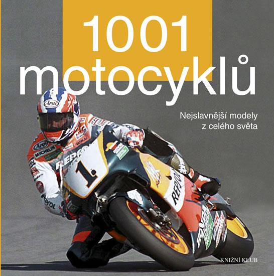 1001 motocyklů - Nejslavnější modely z celého světa
