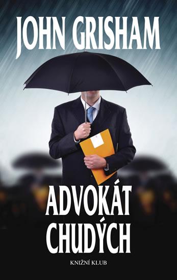 Advokát chudých - Grisham John