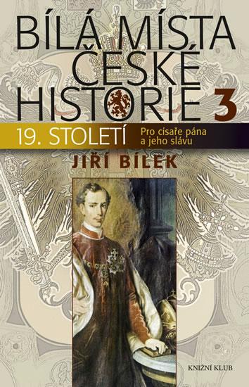 BÍLÁ MÍSTA ČESKÉ HISTORIE 3