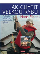 Detail titulu Jak chytit velkou rybu: Praktická příručka pro mladé rybáře