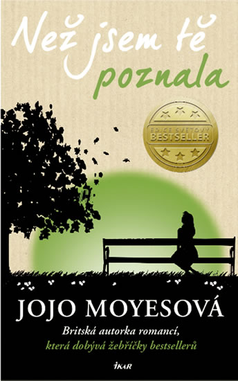 Jojo Moyesová - Než jsem tě poznala