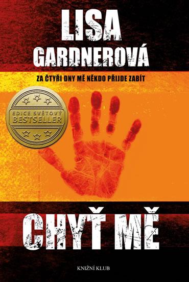 Lisa Gardnerová - Chyť mě