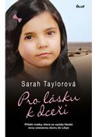 Detail titulu Pro lásku k dceři - Příběh matky, která se vydala hledat svou unesenou dceru do Libye