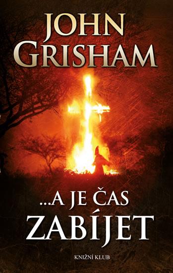 ...a je čas zabíjet - Grisham John