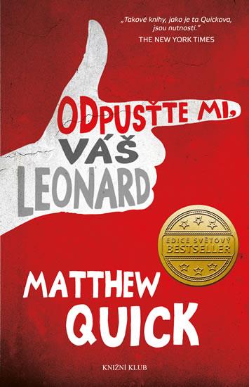 Matthew Quick - Odpusťte mi, Váš Leonard