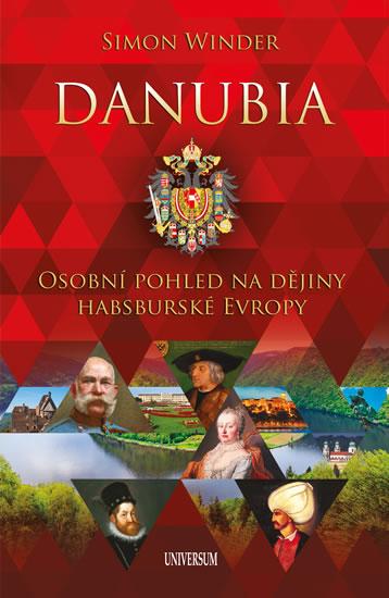 Danubia - Osobní pohled na dějiny habsburské Evropy - Winder Simon