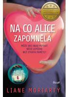 Detail titulu Na co Alice zapomněla - Může vás snad potkat něco lepšího než ztráta paměti?