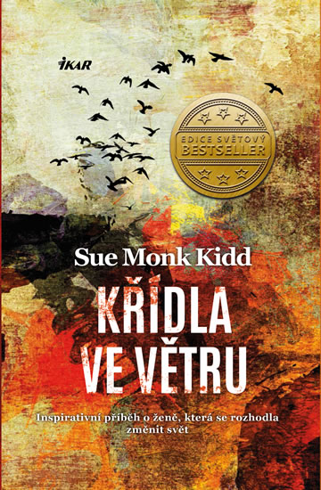 Kidd Sue Monk - Křídla ve větru - Inspirativní příběh o ženě, která se rozhodla změnit svět