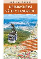 Detail titulu Rodinné toulky : Nejkrásnější výlety lanovkou - 40 výletů s lanovkou, pohodlné pěší trasy, mapy oblastí, popisy zajímavých míst