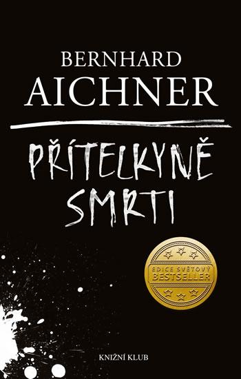 Aichner Bernhard - Přítelkyně smrti