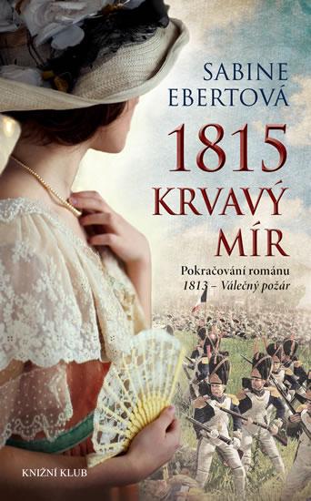1815 - Krvavý mír - Ebertová Sabine