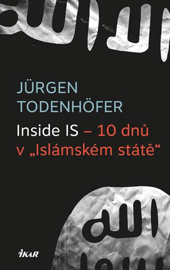 INSIDE IS — 10 DNŮ V ISLÁMSKÉM STÁTĚ
