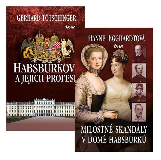 Komplet Milostné skandály v domě Habsburků + Habsburkové a jejich profese