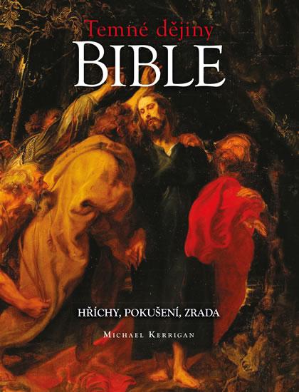 TEMNÉ DĚJINY BIBLE - HŘÍCHY,POKUŠENÍ,ZRADA
