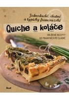 Detail titulu Quiche a koláče - Jednoduché, chutné a typicky francouzské. Oblíbené recepty od pikantních po sladké