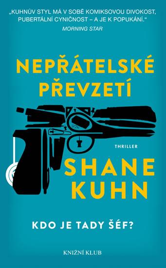 Nepřátelské převzetí - Kuhn Shane