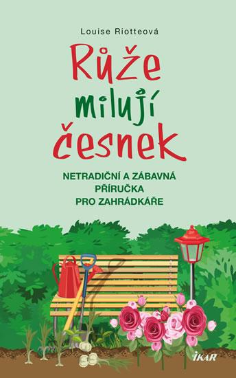 Knizniklub.cz: Růže milují česnek