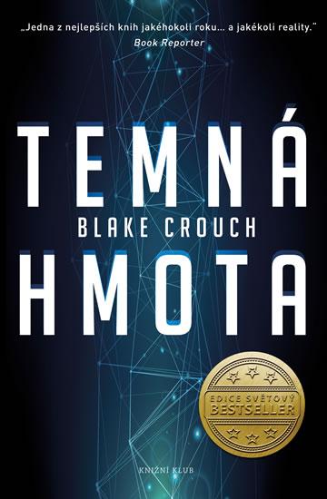 Crouch Blake - Temná hmota