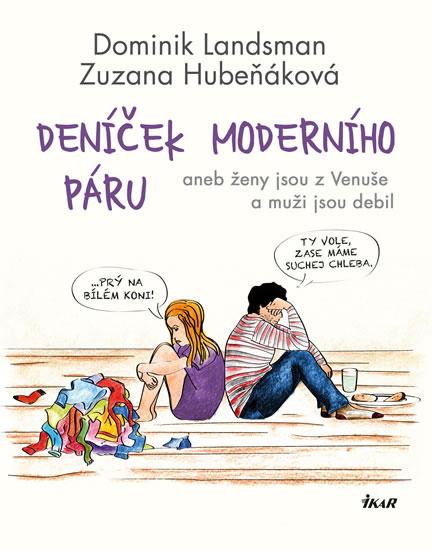 Deníček moderního páru aneb ženy jsou z Venuše a muži jsou debil - Landsman Dominik, Hubeňáková Zuzana