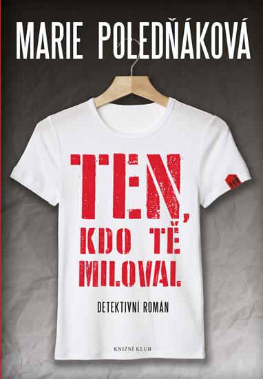 TEN, KDO TĚ MILOVAL