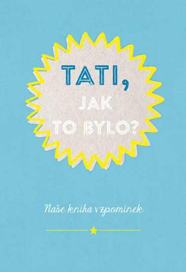 TATI, JAK TO BYLO?